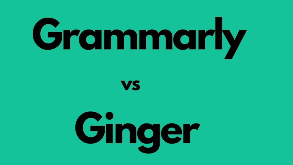 Grammarly Vs Ginger : Which is the Best in 2020? 1
